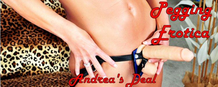 Andrea's Deal Pegging Erotica