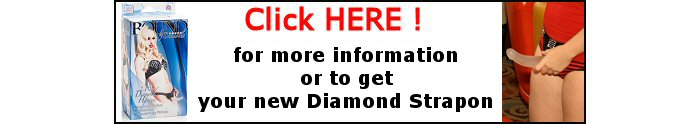 Get your Diamond Harness and dildo strapon kit HERE!