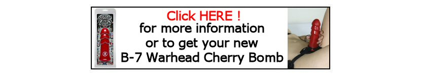 Get your new B-7 warhead Cherry Bomb dildo
